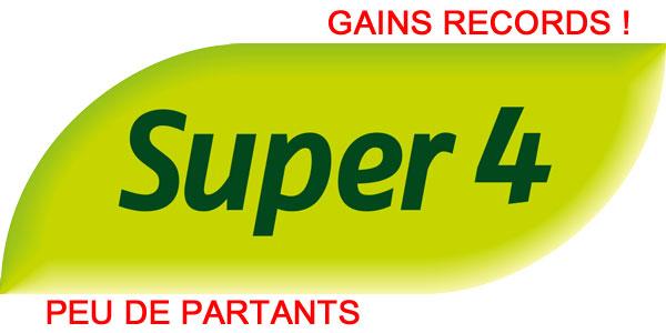 Super 4 - - > Gains Records, Peu de Partants !
